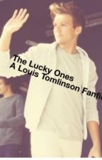 The Lucky Ones (A Louis Tomlinson fanfic) by Harlouis_1D