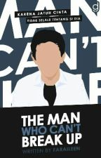 The Man Who Can't Break Up by faraileen