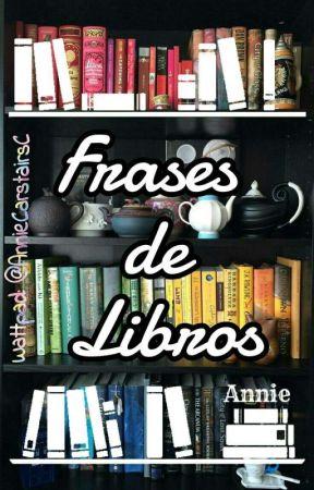 FRASES DE LIBROS by AnnieCarstairsC