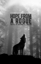 Hope From a Rogue by Insanity_Wram