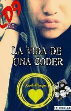 LA VIDA DE UNA CODER by XaritoMouque