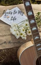 Lyrics to My Life  (First Book in Life Series) by theoriginalthree