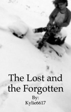 The Lost and Forgotten by Kylie6617