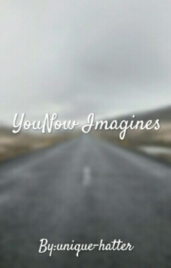 YouNow Imagines {COMPLETED}