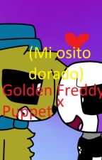 (Mi Osito Dorado). Golden Freddy X Puppet by Bonnie493