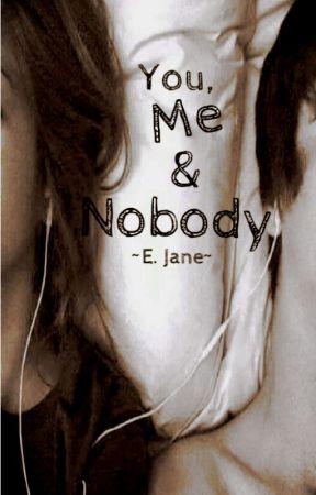 You, Me and Nobody by speakandbeHeard