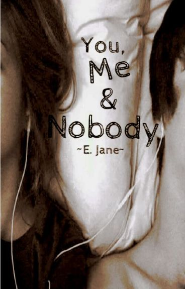 You, Me and Nobody