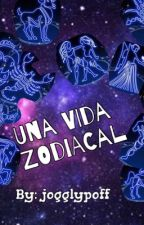 Una vida zodiacal  by joyowo