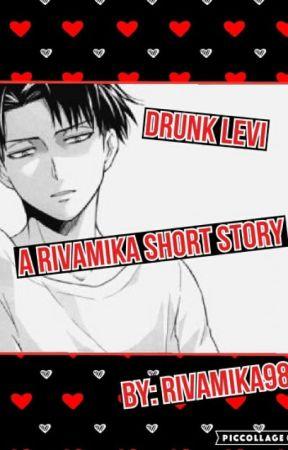 Drunk Levi - Rivamika Short Story by Rivamika98