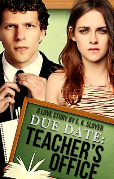 Due Date: Teacher's Office | #Wattys2016 by EKShortstories