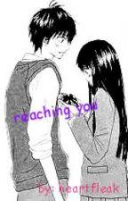 reaching you by heartfleak