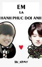 [Ha_army][Hoàn][VKOOK]Em Là Hạnh Phúc Đời Anh~ by ha_army