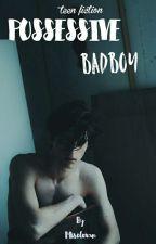 Possessive Badboy by Misclexan