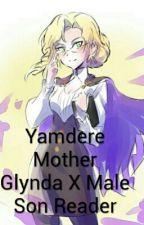 Yandere Mother Glynda X Male Son Reader by Boogiethehedgehog