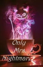 Only Mrs. Nightmare by Imoonlight_princessI