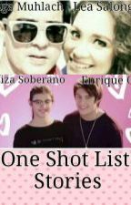LizQuen & LeAga-(One Shot List Stories) by MsFanGirlWriter