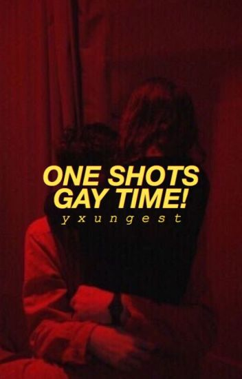 One Shots Gay Time!