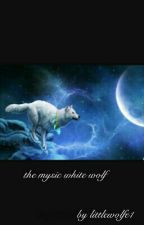 The Mysic White Wolf by littlewolfe1
