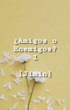 ¿AMIGOS O ENEMIGOS? TERMINADA 1°PARTE by NathideBts