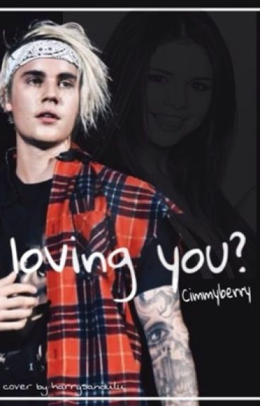 Loving you?