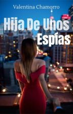 Hija De Unos Espías MVSUE#2 by Valechamorro19