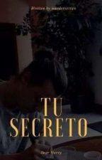 TuSecreto; ns ✅ by murdersxttan