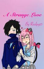 A Strange Love by Realpg13