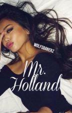 Mr. Holland ; k.h by wolfsbanerz