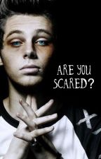 Are You Scared? || Luke Hemmings by lustofthelost
