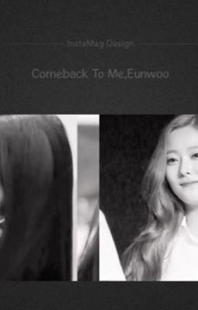 Comeback To Me by Moon_NT