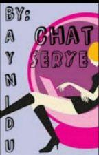 Chat Serye by BiTeeEsh