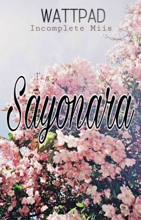 Sayonara by IncompleteMiis
