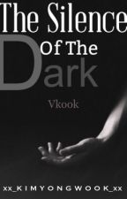 The Silence of the dark [Vkook/Sugakookie]  by Black2theTears