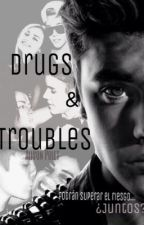 Drugs & Troubles [BOOK 1-Sin editar] by aliwow