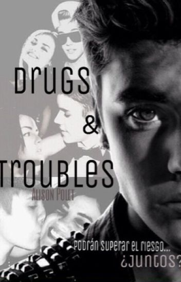 Drugs & Troubles [BOOK 1-Sin editar]