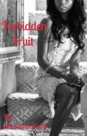 Forbidden Fruit (BWWM) *Semi-Permanent HOLD* by victorianbabe94