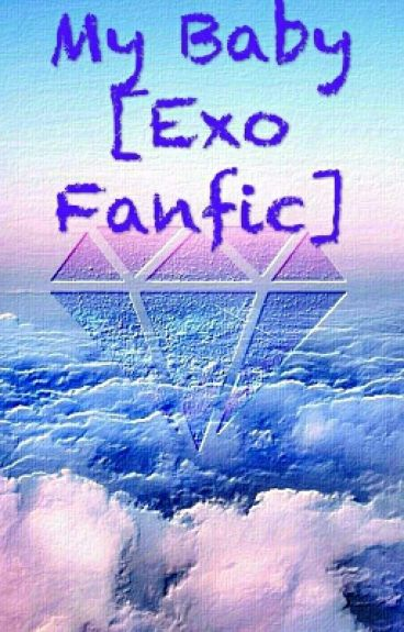 My Baby [Exo Fanfic]