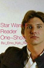 Star Wars X Reader One~Shots by _Emo_Kylo_Ren_