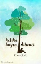 Ketika Hujan Dibenci by KhanzAvia