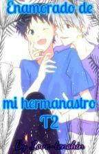 Enamorado de mi hermanastro T2 by Love-tenshin