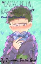"""Cartas De Un Karamatsu Boy"" One-Shot KaraIchi by Fandom_Trash_Girl"