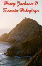 Percy Jackson I Zemsta Poległego by ThaliaGrace24680
