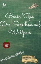 Basic Tips - Schreiben auf Wattpad by thefabulouskitty