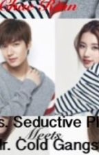 Ms. Seductive Playgirl Meets Mr. Cold Gangster by ParkChaeRinn