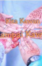 Kita Kawan Sampai Kahwin! by NurShahriza