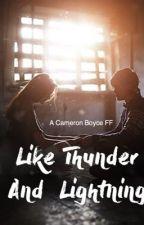 Like Thunder And Lightning (Cameron Boyce) by CamBoyceFanfics