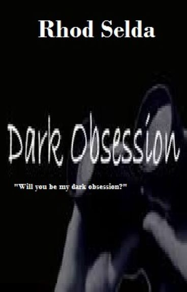 Dark Obsession(On-going)Slow update