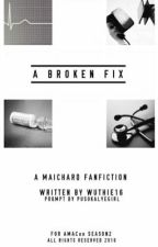 A Broken Fix (AlDub/MaiChard Fanfic - AMACon2 Entry)  by wuthie16