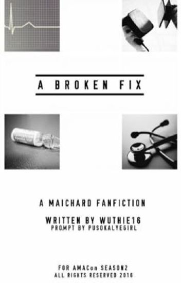 A Broken Fix (AlDub/MaiChard Fanfic - AMACon2 Entry)