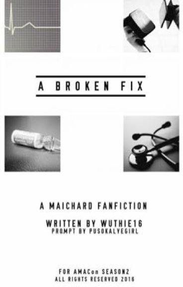 A Broken Fix (AlDub/MaiChard Fanfic - AMACon2 Entry)